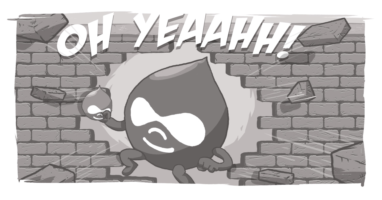 A Drupal Drop bursting through a wall like the Kool-Aid man.