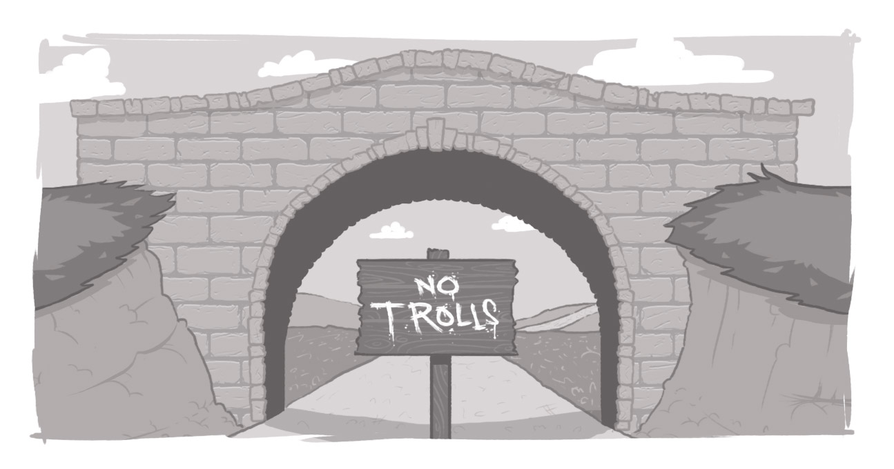 "An image of a bridge, under which appears a sign that reads, ""No Trolls"""