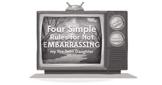 "An image of a TV with the title text, ""Four Simple Rules for Not Embarrassing My Pre-Teen Daughter."""