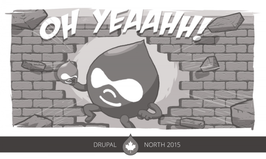 An image of a Drupal Drop, bursting through a wall like the Kool-Aid Man, with Drupal North 2015 written underneath